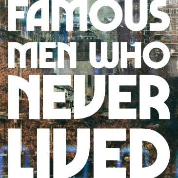 The cover of Famous Men Who Never Lived